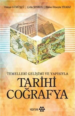 Temelleri Gelişimi ve Yapısıyla Tarihi Coğrafya