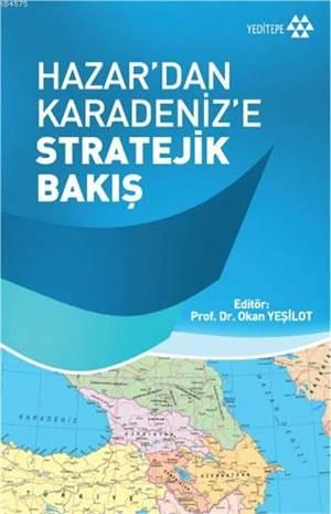 Hazar'dan Karadenize Stratejik Bakış