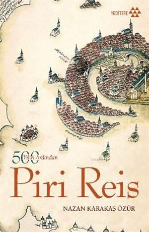 500 Yılın Ardından: Piri Reis