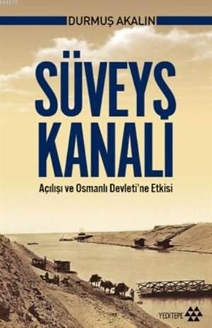 Süveyş Kanalı Açılışı ve Osmanlı Devleti'ne Etkisi