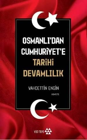 Osmanlı' dan Cumhuriyet' e Tarihi Devamlılık