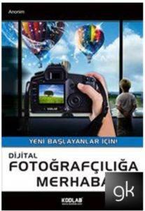 Digital Fotoğrafçılığa Merhaba