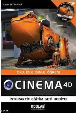 Cinema 4D; Oku,İzle,Dinle,Öğren