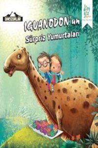 Dinozorlar - Iguanodon'un Sürpriz Yumurtaları