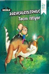 Dinozorlar - Parasaurolophus Tacını İstiyor