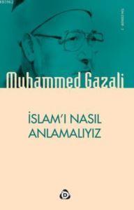 İslamı Nasıl Anlamalıyız