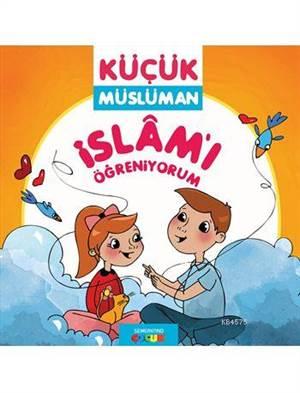 Küçük Müslüman - İslâm'ı Öğreniyorum
