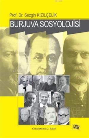 Burjuva Sosyolojisi; Batı Sosyolojisini Yeniden Düşünmek Cilt II