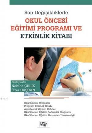 Okul Öncesi Eğitimi Programı Ve Etkinlik Kitabı; Son Değişikliklerle