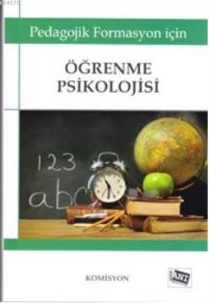 Öğrenme Psikolojisi; Pedagojik Formasyon İçin