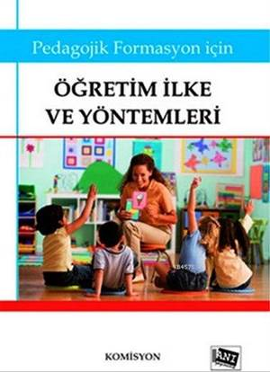 Öğretim İlke Ve Yöntemleri; Pedagojik Formasyon İçin