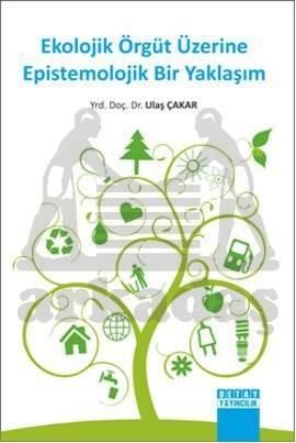 Ekolojik Örgüt Üzerine Epistemolojik Bir Yaklaşım