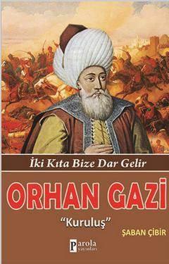 Orhan Gazi; İki Kıta Bize Dar Gelir