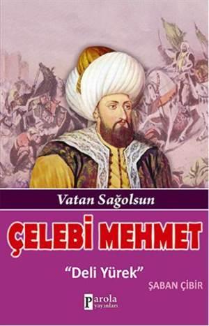 Çelebi Mehmet; Vatan Sağolsun
