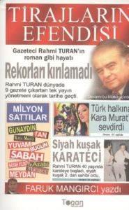 Tirajların Efendisi Rahmi Turan'ın Roman Gibi Hayatı