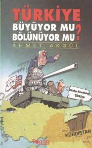 Türkiye Büyüyor Mu, Bölünüyor Mu?