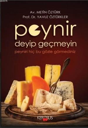 Peynir Deyip Geçmeyin; Peyniri Hiç Bu Gözle Görmediniz