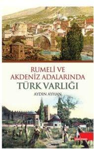 Rumeli ve Akdeniz Adalarınde Türk Varlığı