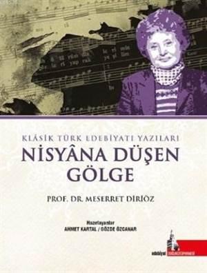Nisyana Düşen Gölge; Klasik Türk Edebiyatı Yazıları