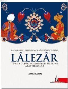 Lalezar; Türk Kültür Ve Edebiyatı Üzerine Araştırmalar