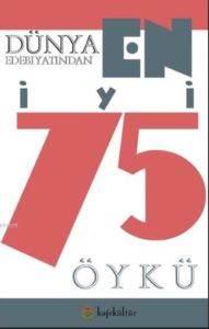 Dünya Edebiyatından En iyi 75 Öykü
