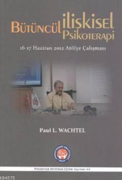 Bütüncül İlişkisel Psikoterapi; 16 - 17 Haziran 2012 Atölye Çalışması