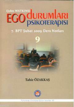 Ego Durumları Psikoterapisi 9; 7. BPT Şubat 2009 Ders Notları