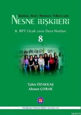 Kernberg - Kohut - Masterson - Volkan'a Göre Nesne İlişkileri 8; 8. BPT Ocak 2010 Ders Notları