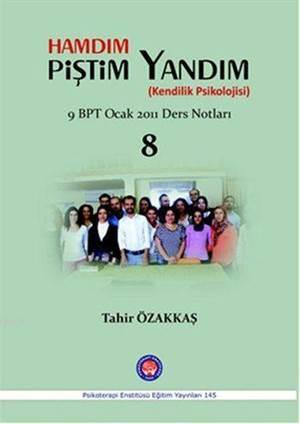 Hamdım Piştim Yandım (Kendilik Psikolojisi); Bütüncül Psikoterapi 9. Dönem Ocak 2011 Ders Notları