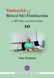 Varoluşçuluk Ve Bütüncül Vaka'a Fomülasyonları; 9.BPT Mart 2011 Ders Notları 10