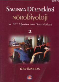 Savunma Düzenekleri Ve Nörobiyoloji 2; 10, BPT Ağustos 2011 Ders Notları