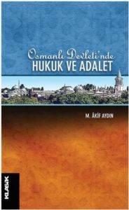 Osmanlı Devletinde Hukuk Ve Adalet