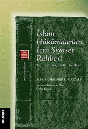 İslam Hükümdarları İçin Siyaset Rehberi; Siyaseti Yeniden Düşünmek 8 - Tahrîrü's-Sülûk Fî Tedbîri'l-Mülûk