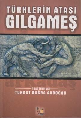 Türklerin Atası Gılgameş