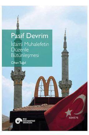 Pasif Devrim - İslami Muhalefetin Düzenle Bütünleşmesi; İslami Muhalefetin Düzenle Bütünleşmesi