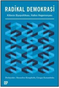 Radikal Demokrasi: Kitlenin Biyopolitikası, Halkın Hegemonyası