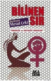 Bilinen Sır; Erkeklik ve Sosyalist Erkekler