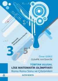 Olimpik Matematik - Tübitak Ulusal Lise Matematik Olimpiyatı Konu Konu Soru ve Çözümleri