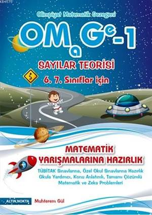 6. 7. Sınıflar İçin OMAGE Olimpiyat Matematik Gezegeni - Sayılar Teorisi; Matematik Yarışmalarına Hazırlık