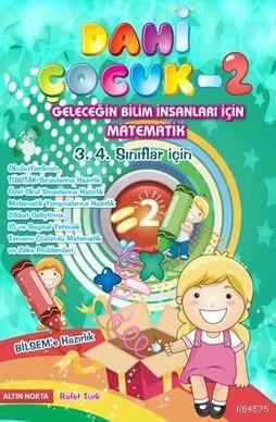 Dahi Çocuk -2 (Matematik Yarışmalarına Hazırlık 3. 4. Sınıflar İçin)