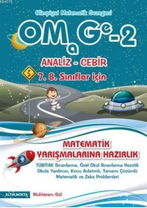 Omage-2 Olimpiyat Matematik Gezegeni-2; Analiz-Cebir (Matematik Yarışmalarına Hazırlık 7. 8. Sınıflar İçin)