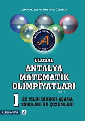 """""""Ulusal Antalya Matematik Olimpiyatları 1. Aşama Son 20 Yılın Soruları Ve Çözümleri """""""