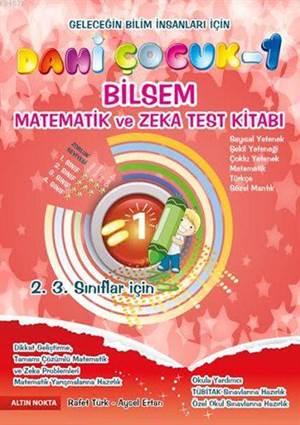 Dahi Çocuk -1 Bilsem Matematik Ve Zeka Test Kitabı (2. 3. Sınıflar İçin)
