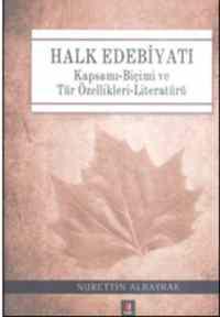 Halk Edebiyatı Kapsamı-Biçimi ve Tür Özellikleri-Literatürü