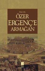 Prof. Dr. Özer Ergenç'e Armağan