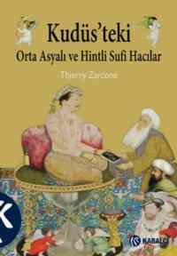 Kudüs'teki Orta Asyalı ve Hintli Sufi Hacılar