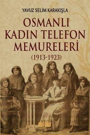 Osmanlı Kadın Telefon Memureleri (1913-1923)