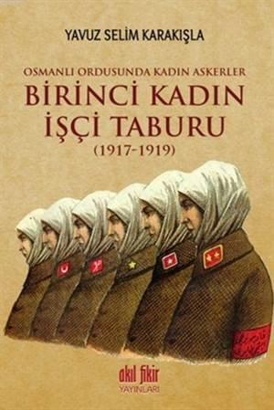 Birinci Kadın İşçi Taburu (1917-1919); Osmanlı Ordusunda Kadın Askerler