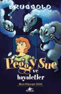 Peggy Sue ve Hayaletler Mavi Köpeğin Günü