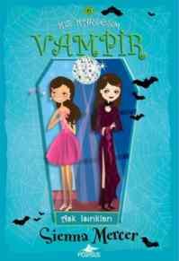 Kız Kardeşim Vampir 6 - Aşk Isırıkları